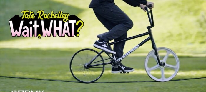 TATE ROSKELLEY – WAIT, WHAT? – GT BMX